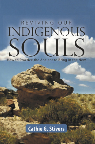 reviving our indigenous souls by cathie stivers